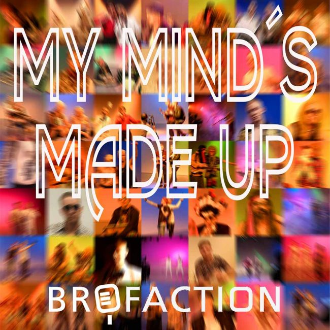 brofaction-covery-my-minds-made-up