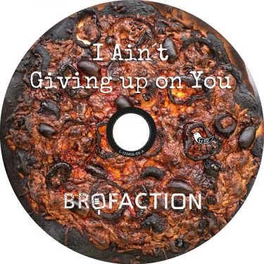 brofaction-single-inlay-i-aint-giving-up-on-you