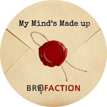 brofaction-single-inlay-my-minds-made-up